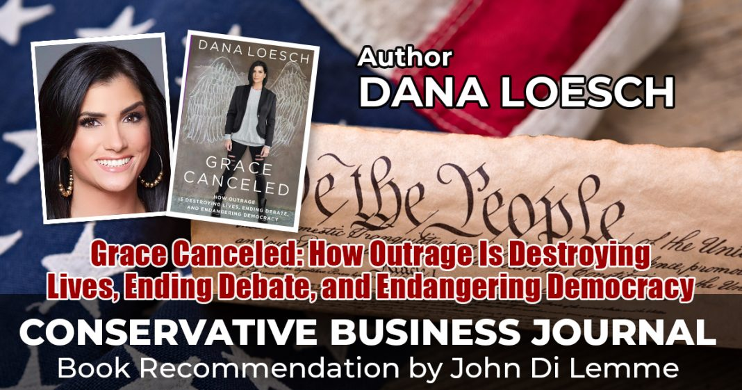 Dana Loesch Book Review  - Grace Canceled - Conservative Business Journal – John Di Lemme – Conservative News
