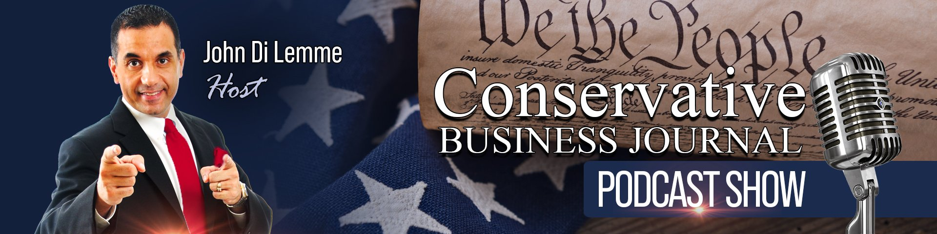 Conservative Business Journal Podcast Show - John Di Lemme