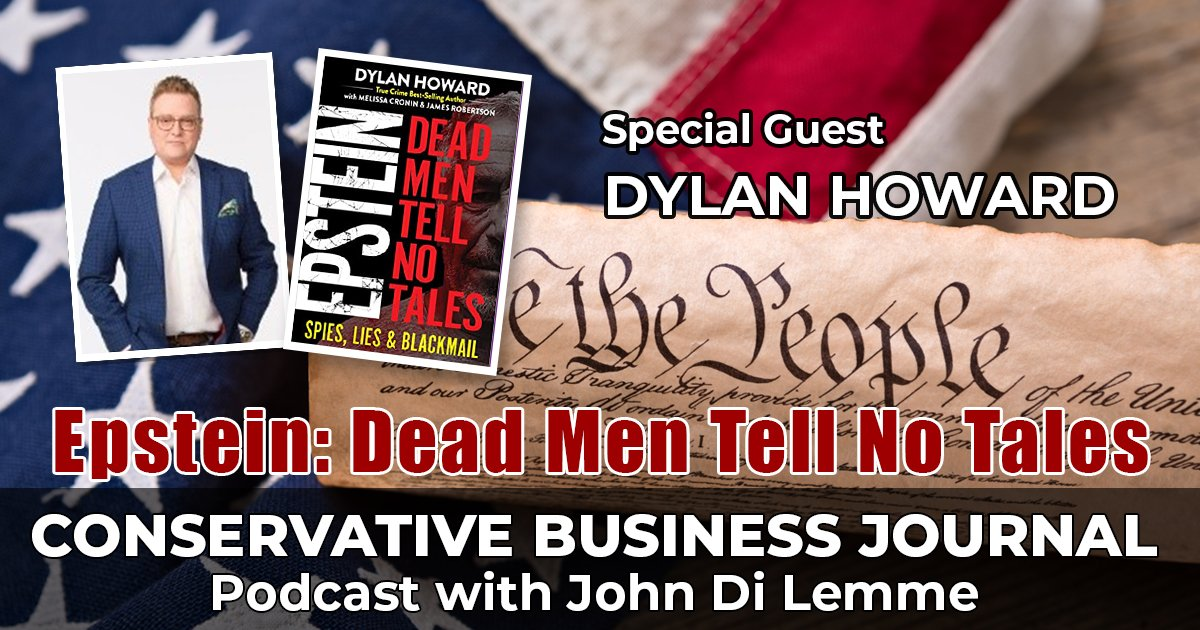 Dylan Howard - Epstein - Conservative Business Journal Podcast