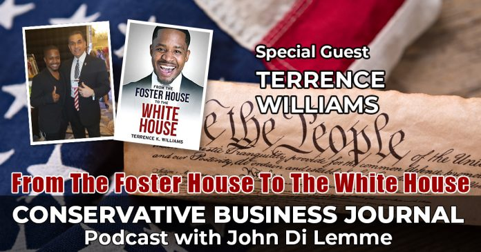 Terrence Williams - Foster House to White House - Conservative Business Journal Podcast