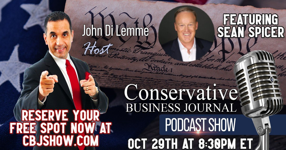 Conservative Business Journal Podcast Show Sean Spicer and John Di Lemme