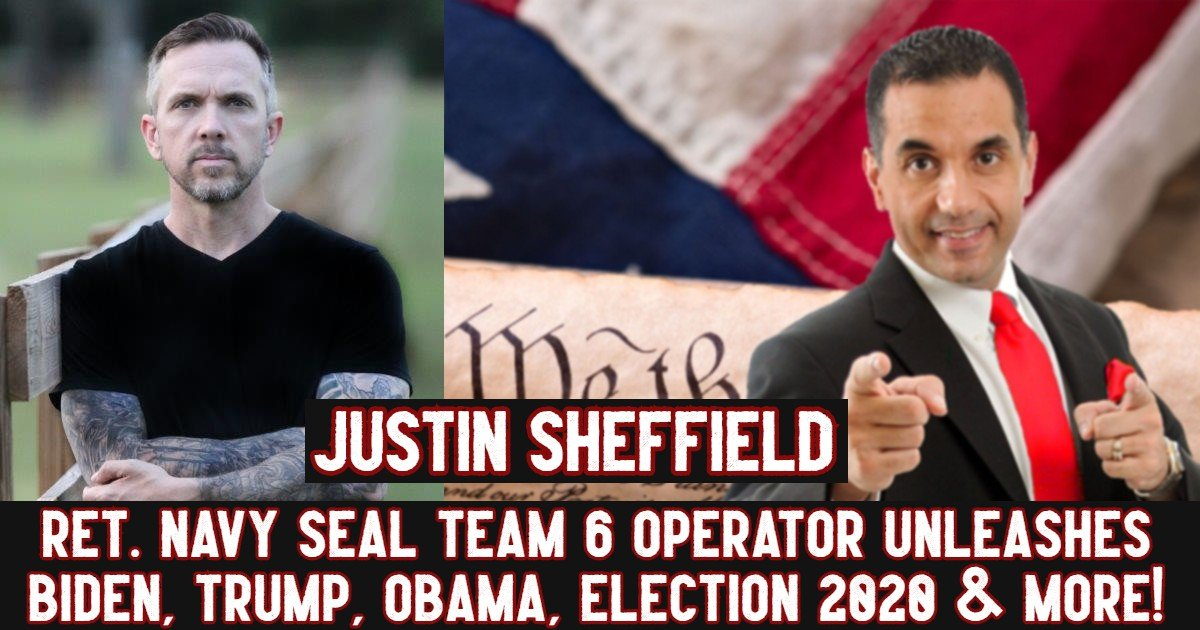 Justin Sheffield - Navy SEAL Team 6 Operator - The Biden Scam - Conservative Business Journal