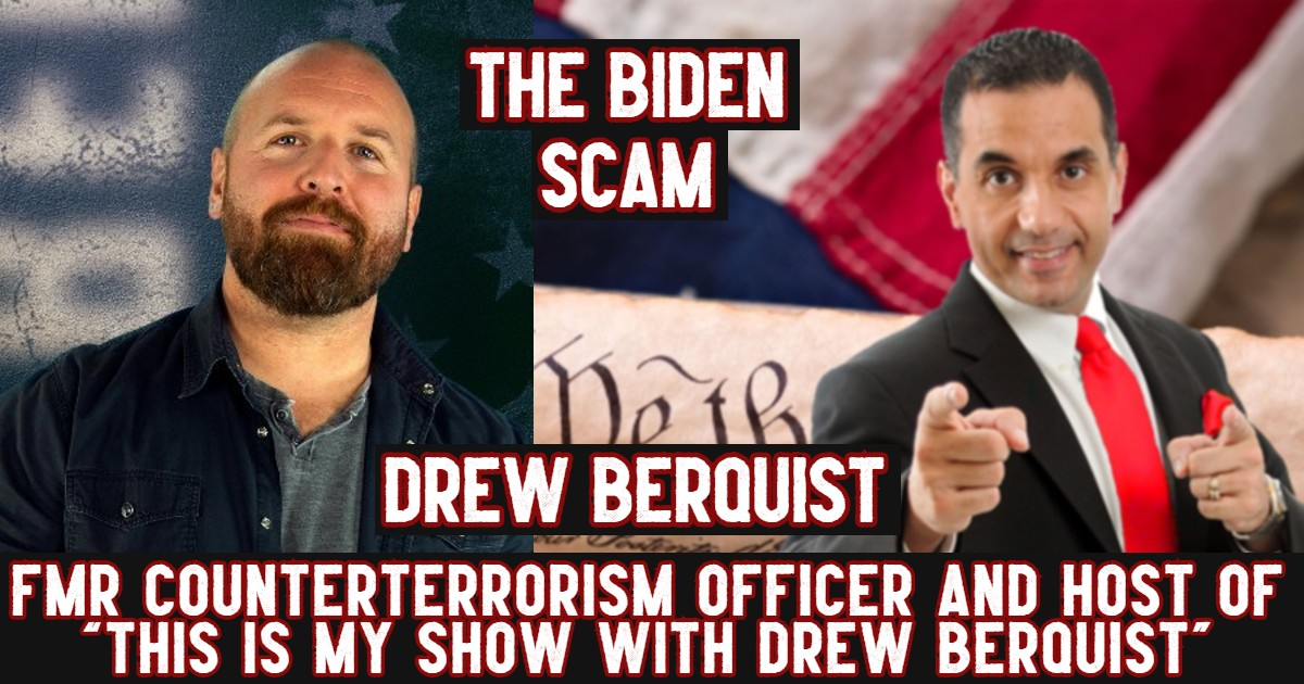 The Biden Scam - Drew Berquist